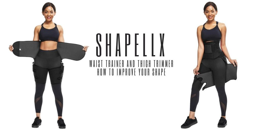 Waist Trainer and Thigh Trimmer - How To Improve Your Shape